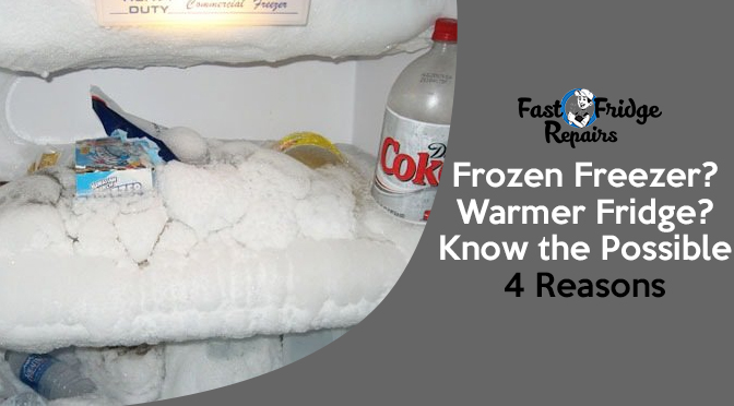 frozen freezer warmer fridge know the possible 4 reasons