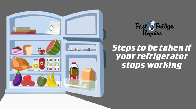 steps to be taken if your refrigerator stops working
