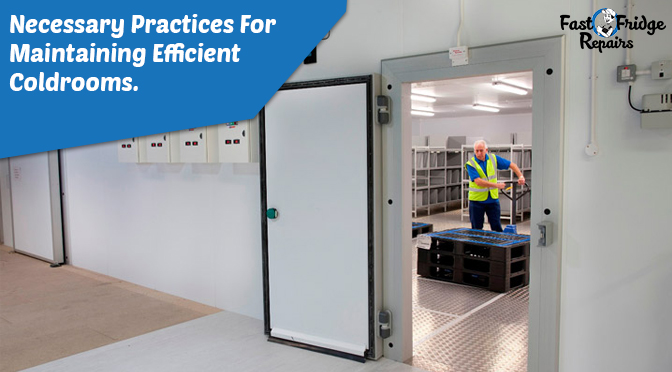 necessary practices for maintaining efficient coldrooms