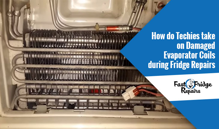 damaged evaporator coils during fridge repairs
