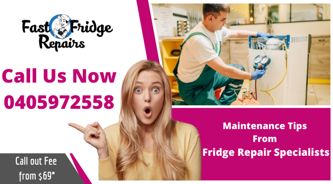 Maintenance Tips From Fridge Repair Specialists