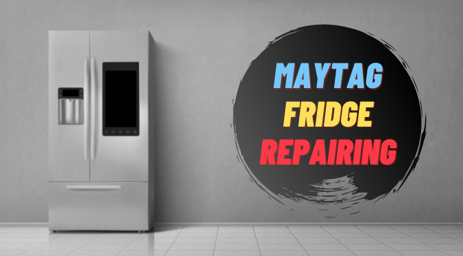 Maytag Fridge Repairing